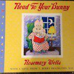 Read To Your Bunny: The Baby and Toddler Years