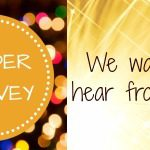 {Reader Survey} We Want to Hear From You!
