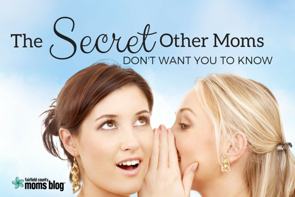 The Secret Other Moms Don't Want You To Kn