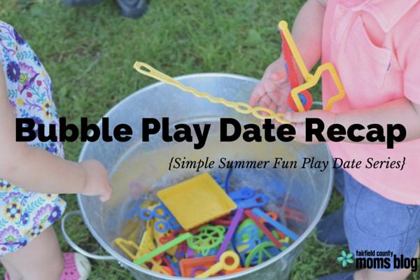 Bubble Play Date Recap