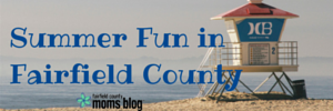 Summer Fun in Fairfield County