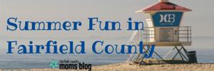 Summer Fun in Fairfield County