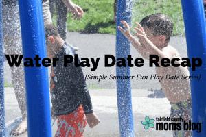 Water Play Date Recap{Simple Summer Fun