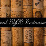 Local BYOB {Bring Your Own Beverage} Restaurants