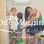 One Morning with Michelle {A Photo Essay Series}