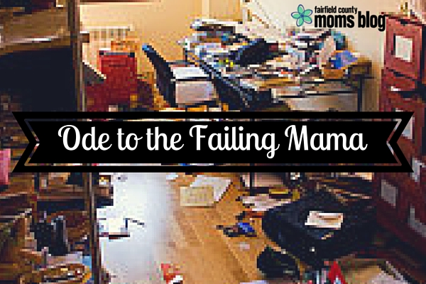 Ode to the failing mama