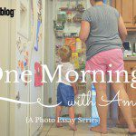 One Morning With Amy {A Photo Essay Series}