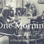 One Morning with Keira {A Photo Essay Series}