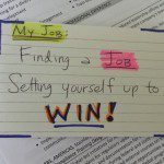 My Job is FINDING a Job :: Setting Yourself Up To Win!