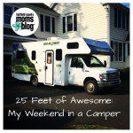 25 Feet of Awesome { a weekend in a camper}