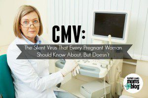 Fairfield County Moms Blog | CMV: The Silent Virus That Every Pregnant Women Should Know About, But Doesn't