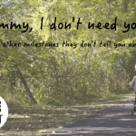 """""""Mommy, I don't need you…"""" {and other milestones they don't tell you about}"""