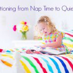 Transitioning From Nap Time To Quiet Time