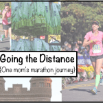 Going the distance…. {One mom's marathon journey}