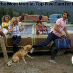 Rockin' the Mom Mobile: Top Five Cars for Families