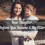 Dear Daughter {Before You Become A Big Sister}