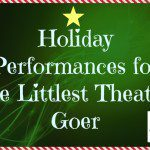 Holiday Performances for the Littlest Theater Goer