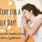No Time for a Sick Day! {Keeping Kids Healthy During Cold/Allergy Season}