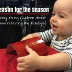 The Reason for the Season: Teaching Young Children about Compassion During the Holidays
