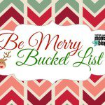 Be Merry Bucket List