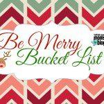 Be Merry Bucket List