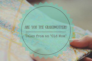 Tales from an Old Mom
