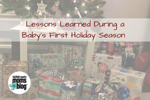 Lessons Learned During a Baby's First Holiday Season