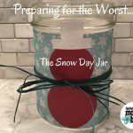 Preparing for the Worst…..The Snow Day Jar…