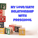 My Love/Hate Relationship with Preschool