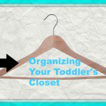 Organizing Your Toddler's Closet