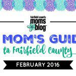 A Mom's Guide to Fairfield County: February 2016