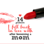 14 Products I Fell Back In Love With After Becoming A Mom