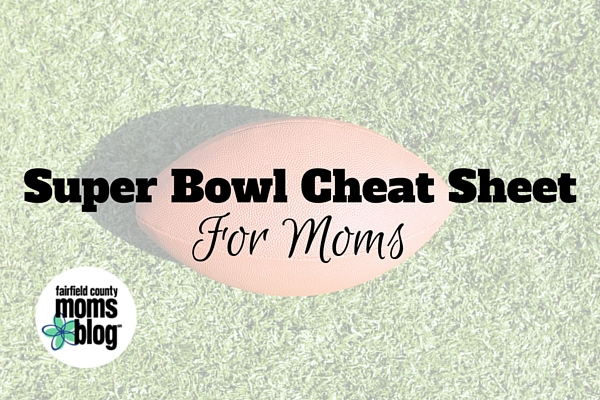 Super Bowl Cheat Sheet for Moms!