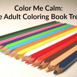 Color Me Calm: The Adult Coloring Book Trend