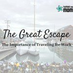 The Great Escape: Traveling for Work
