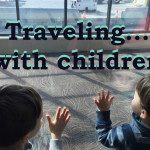 Traveling… with children