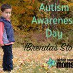 Autism Awareness Day {Brenda's story}