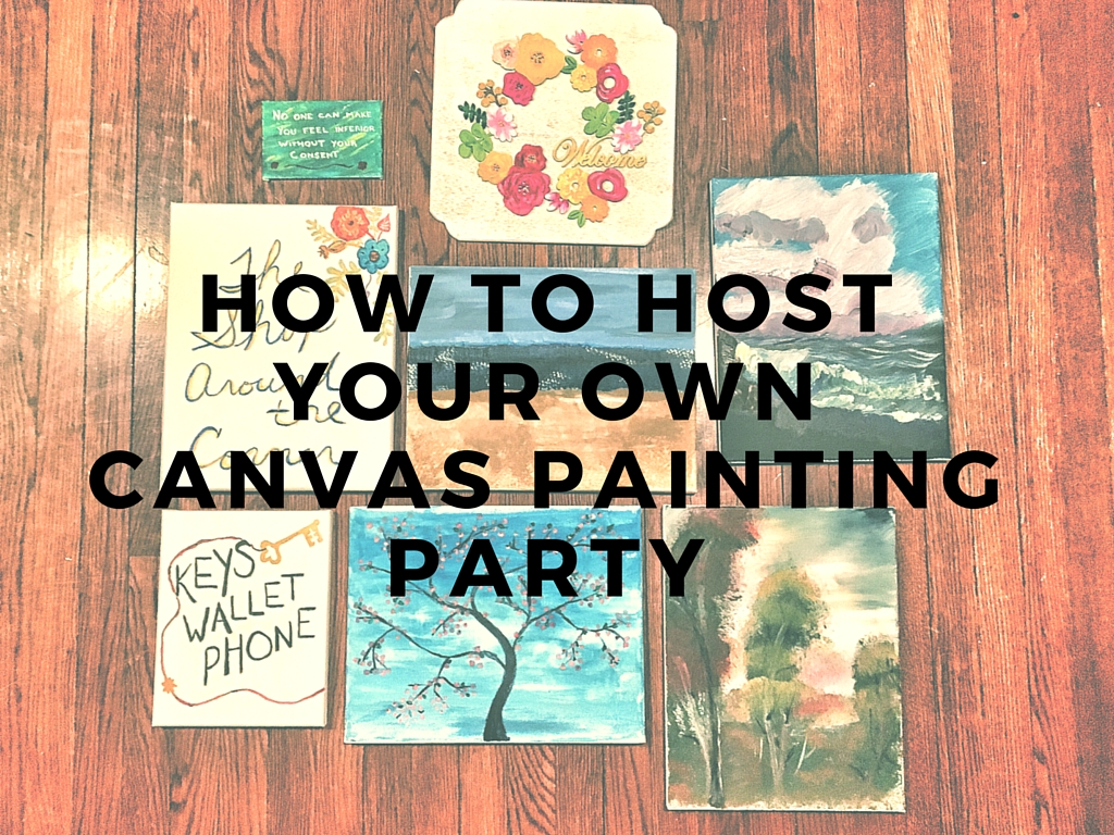 How To Host A Canvas Painting Party