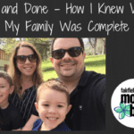 Two and Done – How I Knew When My Family Was Complete