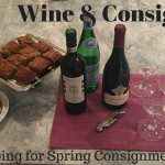 Wine & Consign: Prepping for Spring Consignment