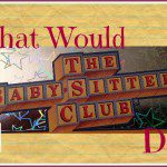 What Would The Babysitters Club Do?