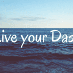 Live your Dash – An Ode to Dads Everywhere