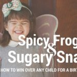 Spicy Frogs & Sugary Snails {How To Win Over ANY Child For A Birthday Party}