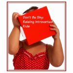Don't Be Shy: Raising an Introverted Girl