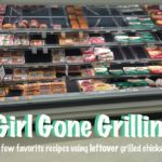 Girl Gone Grilling {favorite recipes using leftover grilled chicken}