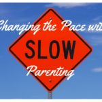 Changing the Pace with 'Slow Parenting'