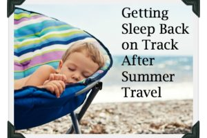 Getting Sleep Back on Track After SummerTravel