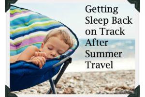 Getting Sleep Back on Track After SummerTravel