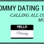 Mommy Dating 101: Calling All Cool Moms
