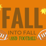 Fall into Fall (and Football)